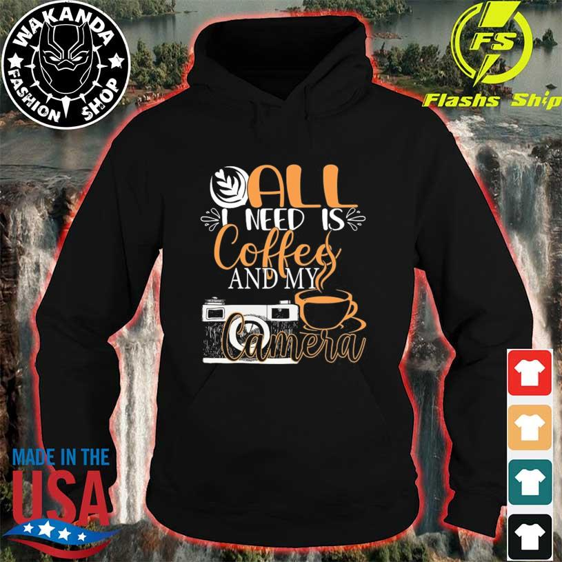 All I need is coffee and my camera funny photography hoodie